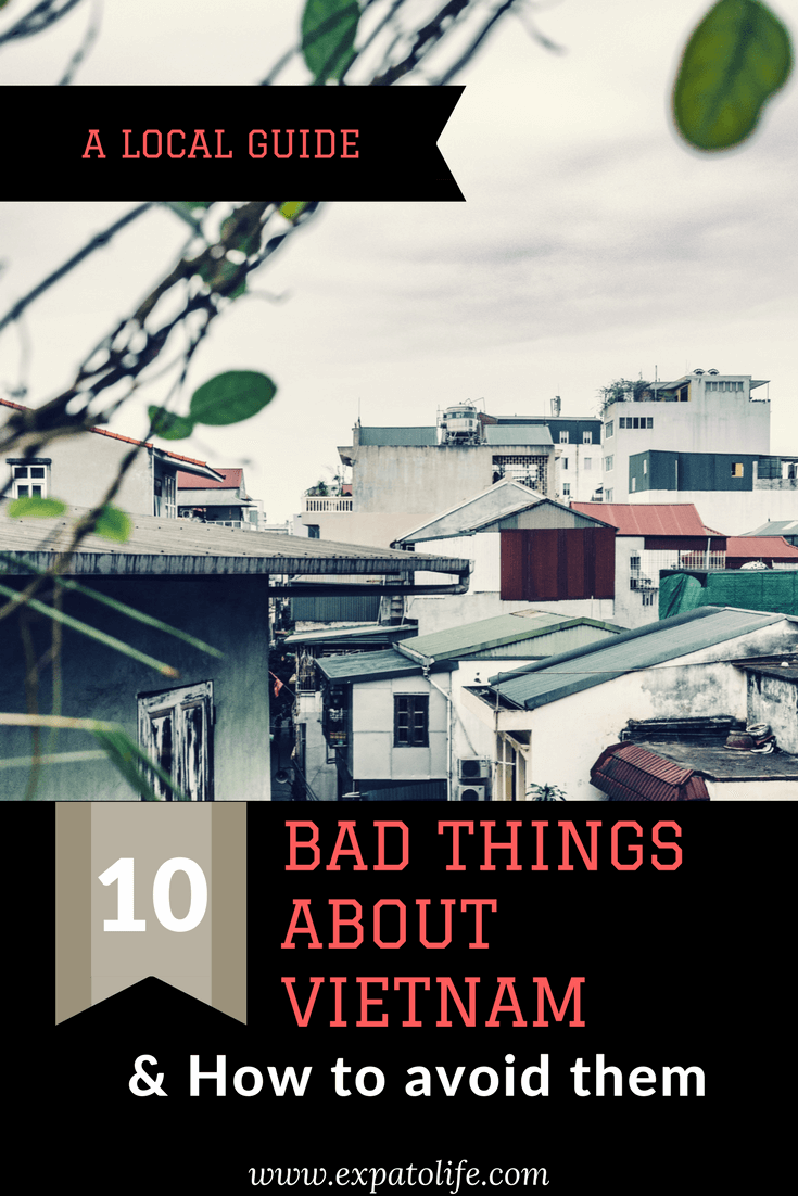 Read this local guide for 10 Bad things about Vietnam. You can also find tips and solutions to avoid bad situations in Vietnam and make your trip better! You'll definitely want to save this to your Vietnam Board to read again when you're in Vietnam! #vietnamtours #vietnam #localguides #travelvietnam #travelasia #southeastasia #travel #asia #asiatravel